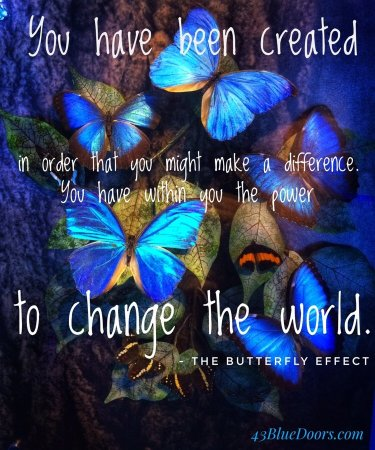 Change the world - The Butterfly Effect