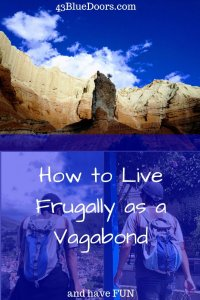 PIN How to Live Frugally as a Vagabond and have fun
