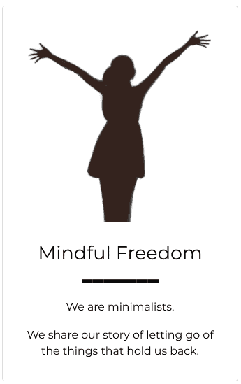 Mindful freedom is about minimalism and letting go of the things that hold us back