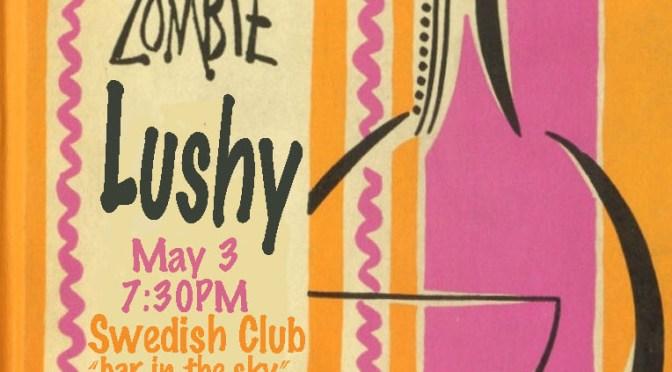 "Lushy at Swedish Center ""Bar in the Sky"" Friday, May 3"