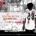 "VIDEO + AUDIO: Sheun Natural - ""Love Me Better"""