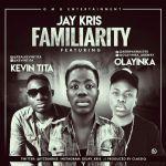 """JayKris ft. Olayinka & Kevin Tita – """"Familiarity"""""""