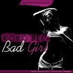 """Koko Bee - """"Bad Girl"""""""