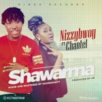 Nizzybwoy ft. Chantel - Shawarma (Prod. By HD)