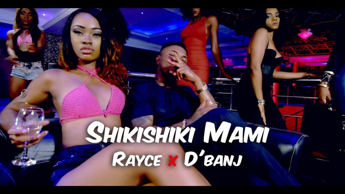 "VIDEO + AUDIO: Rayce ft. D'banj – ""Shikishiki Mami"""