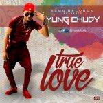 Yung Chudy – True Love (Prod By Crisace)