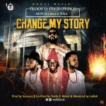 Teddy D Fresh Prince Ft Akpororo & T.A.K – Change My Story