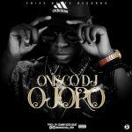 Onisco DJ – Ojoro (Prod. By Dannyjoesbeatz)