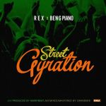 Rex & Ben G Piano – Street Gyration (Prod By HarryBeat)