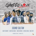 "Sound Sultan ft. Daddy Showkey, Baba Fryo, Marvelous Benji, African China & Danfo Drivers – ""Ghetto Love"""