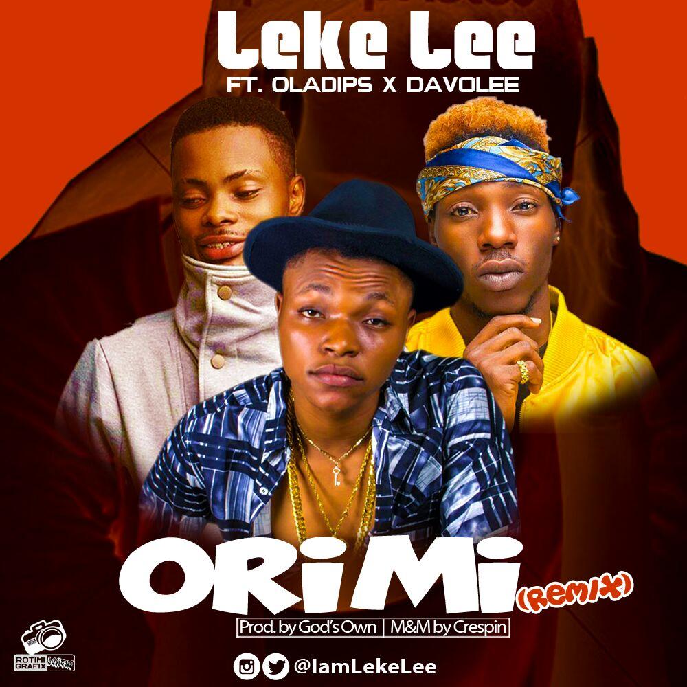 "Leke Lee ft. Ola Dips & Davolee - ""Ori Mi Rmx"""