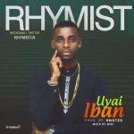 Rhymist – UYAI IBAN (Prod. By 8Notes)