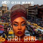 Otis Maho - Gidi Girl [Re-Up]