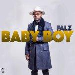 """Falz – """"Baby Boy"""" (Prod. By Sess)"""