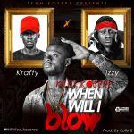 Kilex ft Izzy x Krafty - When Will I Blow