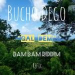 Bucho Dego – Bam Bam Riddim