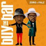 "Zoro – ""Buy The Bar"" ft Falz"