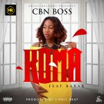 Cbn Boss ft Barak - Koma