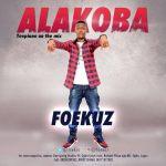 Foekuz – Alakoba (Prod. by Tee Piano)