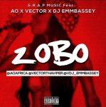 "AO x Vector x DJ Embassy – ""Zobo"""