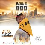 Kellybrown - Wavegod [Prod. by Soo Flashy]
