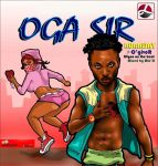 Oga Sir – Runaway Ft. O'giveR (Otyno On The Beat)