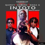 Kezyklef Ft. illbliss, Quincy & Waga G - Intoto