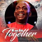 Dr Paul Enenche – We Are Here Together