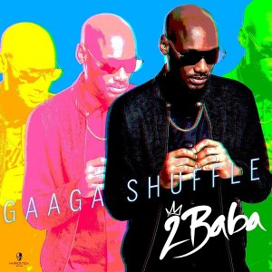 2Baba-Gaaga-Shuffle-300x300 Audio Music Recent Posts Singles