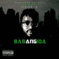 Dede-K - Babangida (Prod. Kayzbeatz)