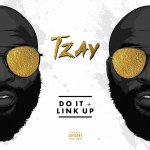 Tzay - Do it + Link Up