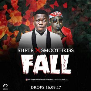 Shete Ft. SmoothKiss – Fall (Cover) | @Shetecomedian @IamSmoothKiss