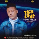 Yungthrills - This Love