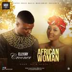 VIDEO & AUDIO: Ellyjay Crooner – African Woman