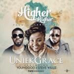 UniekGrace ft Stevewilliz x YoungGod - Higher Higher