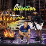 Jayboi Koko – Attention ft. Hardarm J (Prod. By TeeQueue)