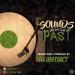 MIXTAPE: Dj Instinct – Sounds From The Past