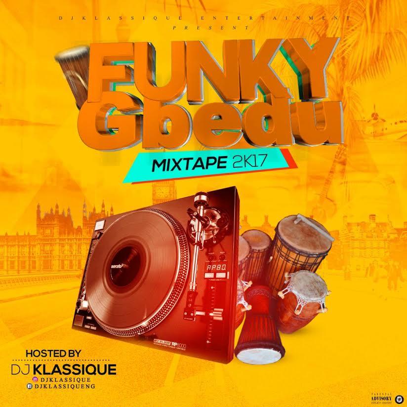 Dj-Klassique-Funky-Gbedu-Mix Mixtapes Recent Posts