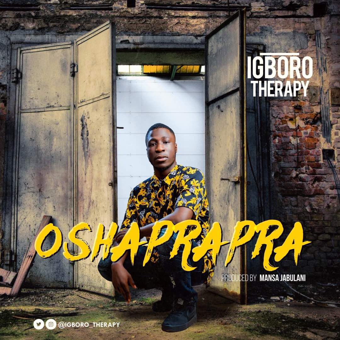 Igboro-Therapy-Oshaprapra Audio Music Recent Posts Singles