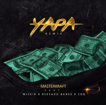 Masterkraft-X-Wizkid-X-Reekado-Banks-X-CDQ-–-Yapa-Remix Audio Music Recent Posts Singles