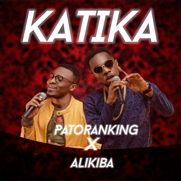 Patoranking-Alikiba-–-Katika Audio Music Recent Posts