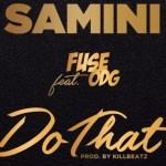 Samini-Do-That-Fuse-ODG Audio Features Music Recent Posts