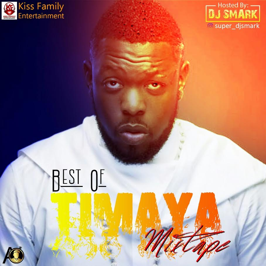 MIXTAPE: Superstar Dj Smark - Best Of Timaya Mix