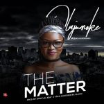 Olajumoke – The Matter