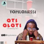 Topilomessi - Oti Oloti (Freestyle)