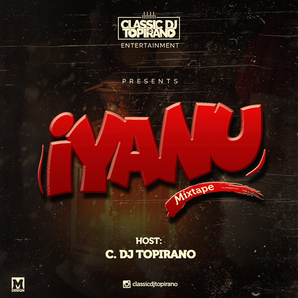 Classic-Dj-Topirano-Iyanu-Mixt Mixtapes Recent Posts