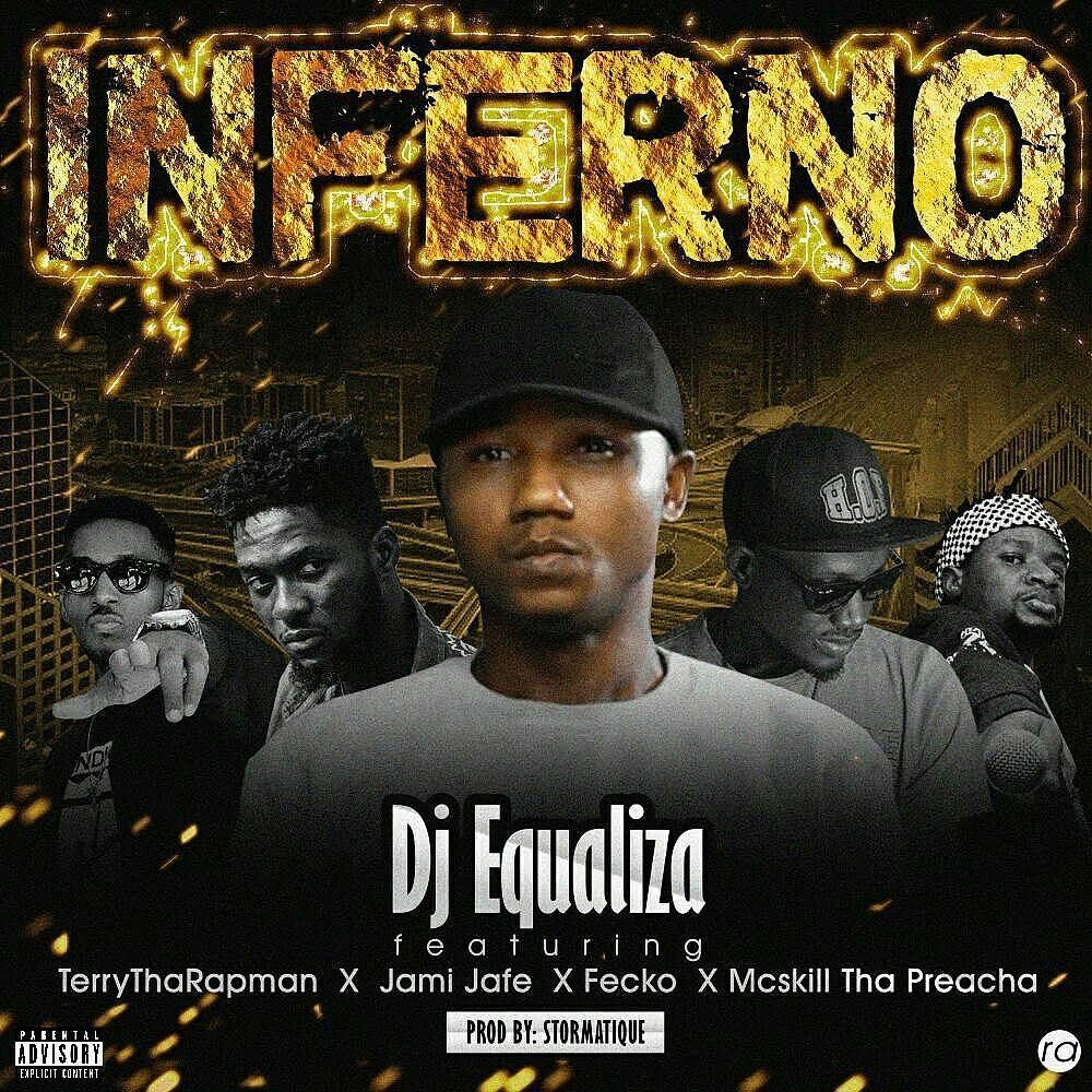 DJ-Equaliza-Inferno-Ft.-Terry-Tha-Rapman-Fecko-X-MCskill-ThaPreacha Audio Music Recent Posts