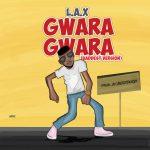 L.A.X-–-Gwara-Gwara-Prod.-by-Bizzouch Recent Posts Vídeos