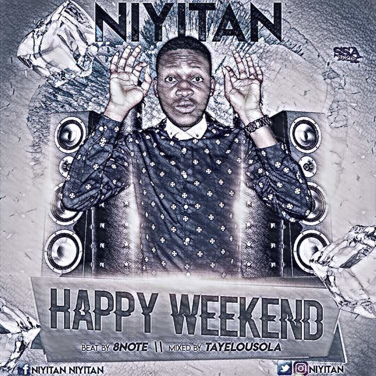 Niyitan-Happy-Weekend Audio Music Recent Posts