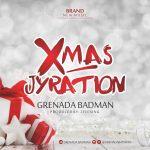 Grenada Badman – Xmas Gyration